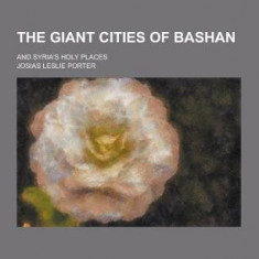 The Giant Cities of Bashan; And Syria's Holy Places - Carte in engleza
