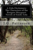 A Zola Dictionary: The Characters of the Rougon-Macquart Novels of Emile Zola
