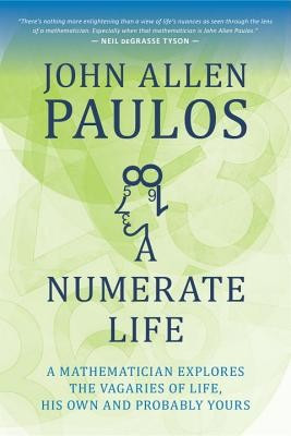 A Numerate Life: A Mathematician Explores the Vagaries of Life, His Own and Probably Yours foto mare