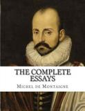 The Complete Essays of Michel de Montaigne