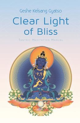 Clear Light of Bliss: Tantric Meditation Manual foto