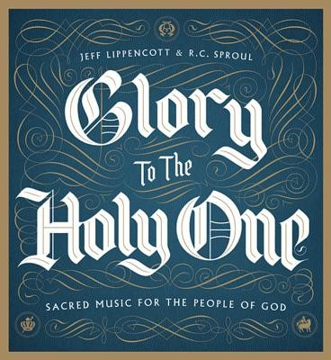 Glory to the Holy One: Sacred Music for the People of God foto