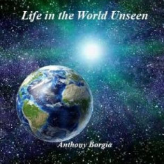 Life in the World Unseen - Carte in engleza