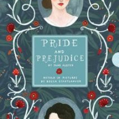 Pride and Prejudice Unfolded: Retold in Pictures by Becca Stadtlander - See the World's Greatest Stories Unfold in 14 Scenes - Carte in engleza