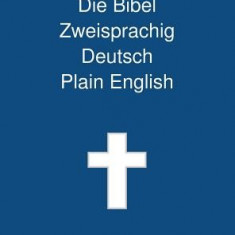 Die Bibel Zweisprachig, Deutsch - Plain English