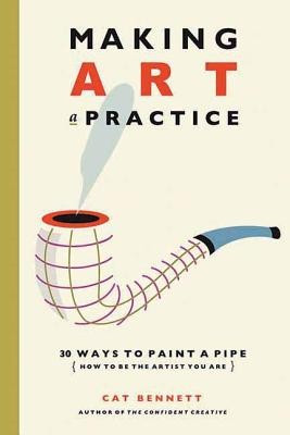 Making Art a Practice: 30 Ways to Paint a Pipe (How to Be the Artist You Are) foto
