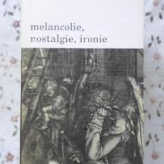 Melancolie, Nostalgie, Ironie - Jean Starobinski, 400929 - Album Arta