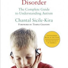 Autism Spectrum Disorder: The Complete Guide to Understanding Autism - Carte in engleza