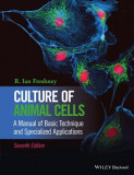 Culture of Animal Cells - A Manual of Basic Technique and Specialized Applications