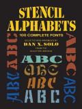 Stencil Alphabets: 100 Complete Fonts