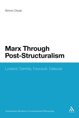 Marx Through Post-Structuralism: Lyotard, Derrida, Foucault, Deleuze