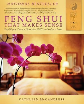 Feng Shui That Makes Sense: Easy Ways to Create a Home That FEELS as Good as It Looks foto