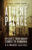 "Athene Palace: Hitler's """"New Order"""" Comes to Rumania"