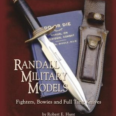 Randall Military Models: Fighters, Bowies and Full Tang Knives - Carte in engleza