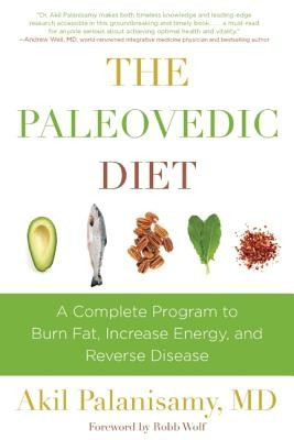 The Paleovedic Diet: A Complete Program to Burn Fat, Increase Energy, and Reverse Disease foto mare