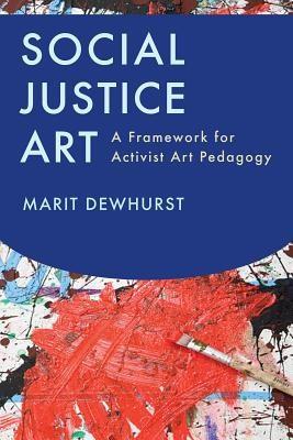 Social Justice Art: A Framework for Activist Art Pedagogy foto mare