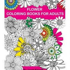 Adult Coloring Book: Flower Design Coloring Book: Creative Coloring Inspirations Bring Balance - Carte de colorat