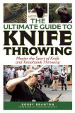 The Ultimate Guide to Knife Throwing: Master the Sport of Knife and Tomahawk Throwing