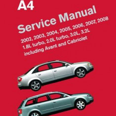 Audi A4 (B6, B7) Service Manual: 2002, 2003, 2004, 2005, 2006, 2007, 2008: 1. 8l Turbo, 2. 0l Turbo, 3. 0l, 3. 2l, Including Avant and Cabriolet - Carte in engleza
