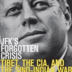 JFK's Forgotten Crisis: Tibet, the CIA, and Sino-Indian War - Carte in engleza