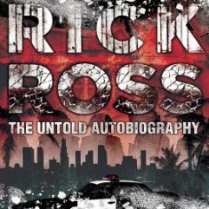 Freeway Rick Ross: The Untold Autobiography - Carte in engleza