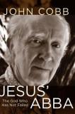 Jesus Abba: The God Who Has Not Failed