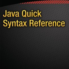 Java Quick Syntax Reference - Carte in engleza