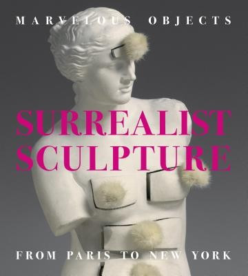 Marvelous Objects: Surrealist Sculpture from Paris to New York foto