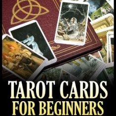 Tarot Cards for Beginners: The Ultimate Guide to Tarot Meanings and Readings - Carte ezoterism