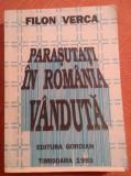 Parasutati In Romania Vanduta. Editie 1993 - Filon Verca, Alta editura