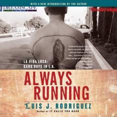 Always Running: La Vida Loca: Gang Days in L.A. - Carte in engleza