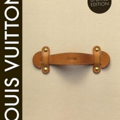 Louis Vuitton: The Birth of Modern Luxury Updated Edition - Carte in engleza