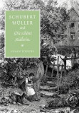 Schubert, Muller, and Die Schone Mullerin