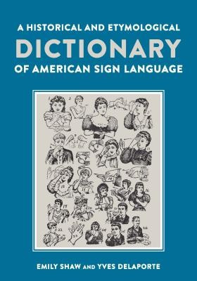 A Historical and Etymological Dictionary of American Sign Language foto