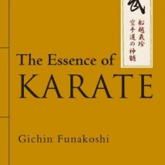 The Essence of Karate - Carte in engleza