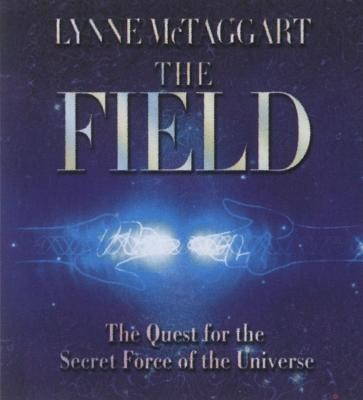 The Field: The Quest for the Secret Force of the Universe foto