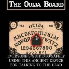 How to Safely Use the Ouija Board: An Instruction Manual - Carte in engleza