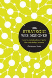 The Strategic Web Designer: How to Confidently Navigate the Web Design Process