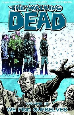 The Walking Dead Volume 15: We Find Ourselves foto mare
