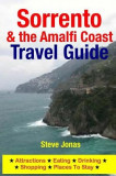 Sorrento & the Amalfi Coast Travel Guide: Attractions, Eating, Drinking, Shopping & Places to Stay