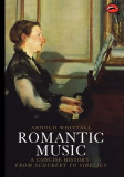 Romantic Music: A Concise History