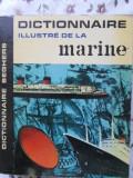 Dictionnaire Illustre De La Marine - Etienne Taillemite ,400981
