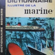 Dictionnaire Illustre De La Marine - Etienne Taillemite, 400981