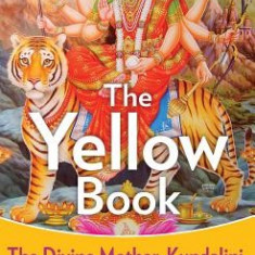 The Yellow Book: The Divine Mother, Kundalini, and Spiritual Powers - Carte in engleza