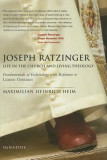 Joseph Ratzinger: Life in the Church and Living Theology: Fundamentals of Ecclesiology