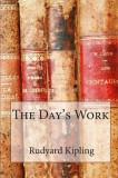 The Day's Work: Rudyard Kipling