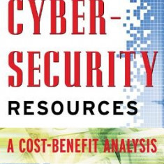 Managing Cybersecurity Resources: A Cost-Benefit Analysis - Carte in engleza