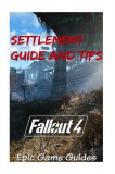 Fallout 4: Settlement Guide and Tips
