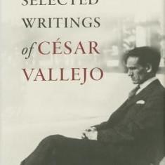 Selected Writings of Cesar Vallejo - Carte in engleza