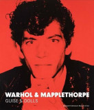 Warhol & Mapplethorpe: Guise & Dolls